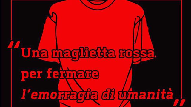 Una maglietta rossa per fermare l'emorragia di umanitá